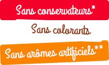 Sans conservateurs*, sans colorants, sans arômes artificiels2**